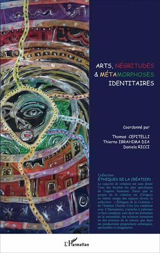 Couverture Arts, négritudes & métamorphoses identitaires