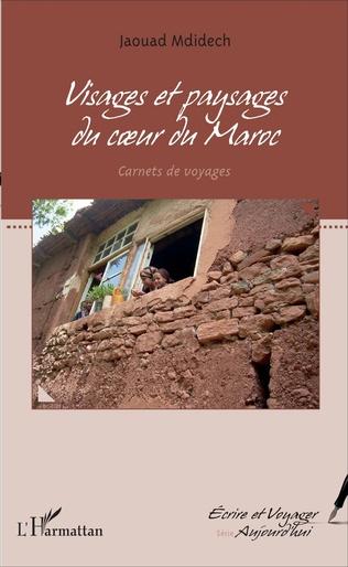 Couverture Visages et paysages du coeur du Maroc