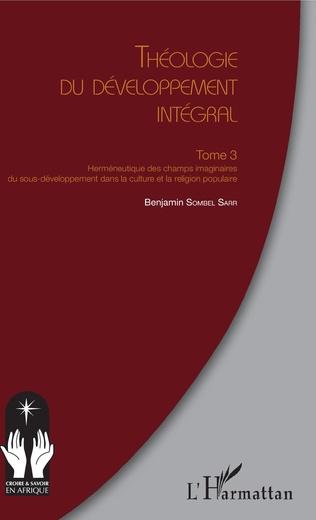 Couverture Théologie du développement intégral Tome 3