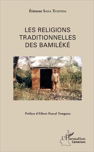 Couverture Les religions traditionnelles des Bamiléké
