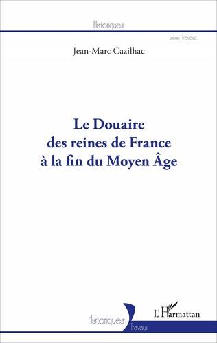 Couverture Le Douaire des reines de France à la fin du Moyen-Âge