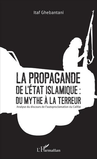 Couverture La propagande de l'Etat islamique : du mythe à la terreur