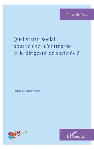 Couverture Quel statut social pour le chef d'entreprise et le dirigeant de sociétés ?