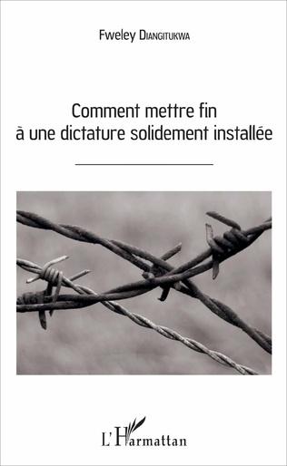 Couverture Comment mettre fin à une dictature solidement installée