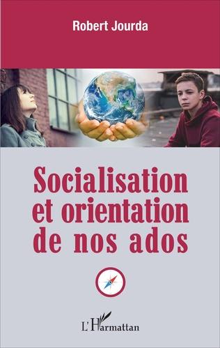 Couverture Socialisation et orientation de nos ados