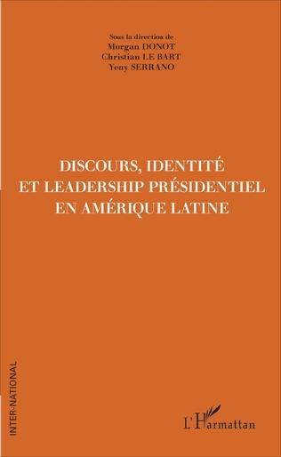 Couverture Discours, Identité et Leadership présidentiel en Amérique Latine
