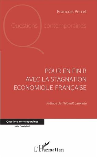 Couverture Pour en finir avec la stagnation économique française