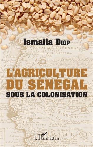 Couverture L'AGRICULTURE DU SENEGAL SOUS LA COLONISATION