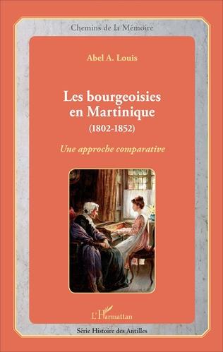Couverture Les bourgeoisies en Martinique (1802-1852)