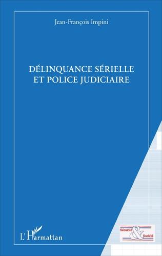 Couverture Délinquance sérielle et police judiciaire