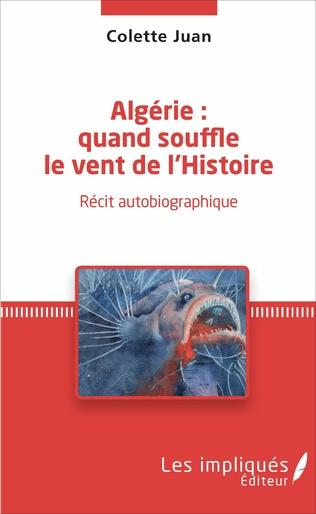 Couverture Algérie : quand souffle le vent de l'Histoire
