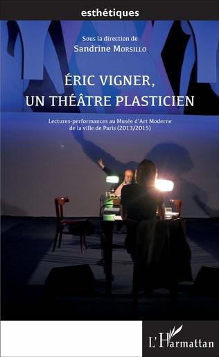 Couverture Éric Vigner, un théâtre plasticien