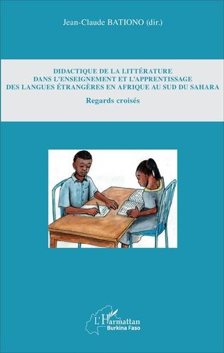 Couverture Didactique de la littérature dans l'enseignement et l'apprentissage des langues étrangères en Afrique au Sud du Sahara