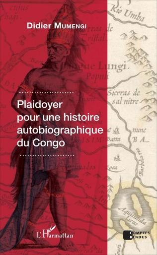 Couverture Plaidoyer pour une histoire autobiographique du Congo