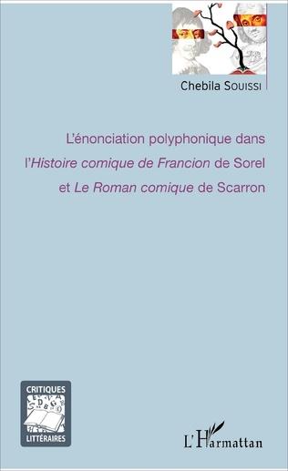 Couverture L'énonciation polyphonique dans l'<em>Histoire comique de Francion</em> de Sorel et <em>Le Roman comique</em> de Scarron