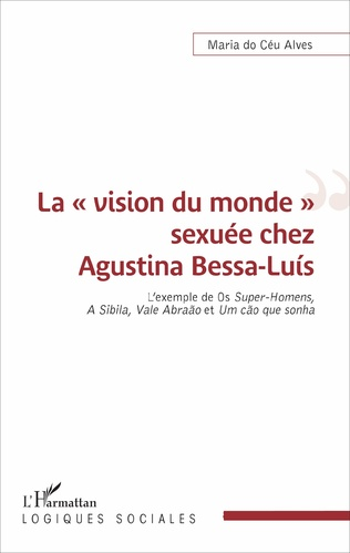 Couverture La « vision du monde » sexuée chez Agustina Bessa-Luís