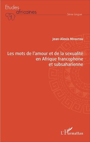 Couverture Les mots de l'amour et de la sexualité en Afrique francophone et subsaharienne