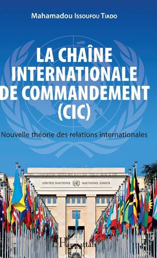Couverture La chaîne internationale de commandement (CIC)