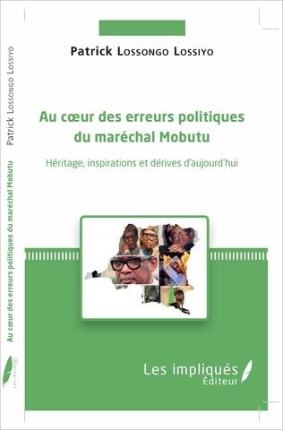 Couverture Au coeur des erreurs politiques du maréchal Mobutu