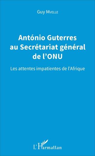 Couverture Antonio Guterres au Secrétariat général de l'ONU
