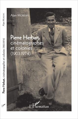 Couverture Pierre Herbart, cinématographes et colonies