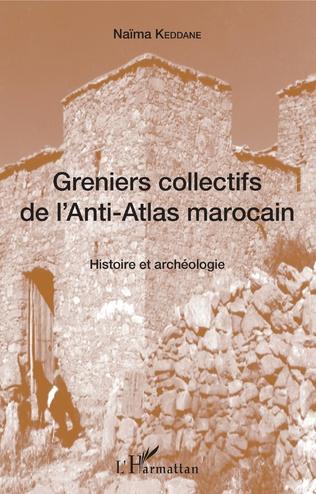 Couverture Greniers collectifs de l'Anti-Atlas marocain