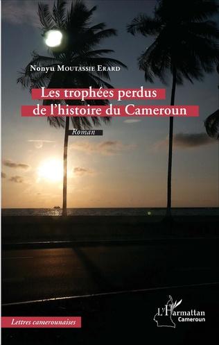 Couverture Les trophées perdus de l'histoire du Cameroun