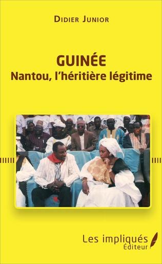 Couverture Guinée. Nantou, l'héritière légitime