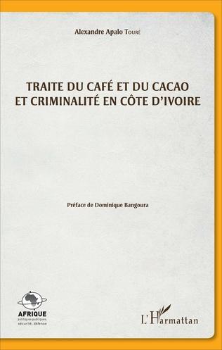 Couverture Traite du café et du cacao et criminalité en Côte d'Ivoire