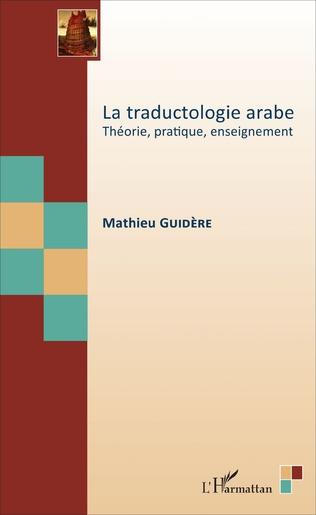 Couverture La traductologie arabe