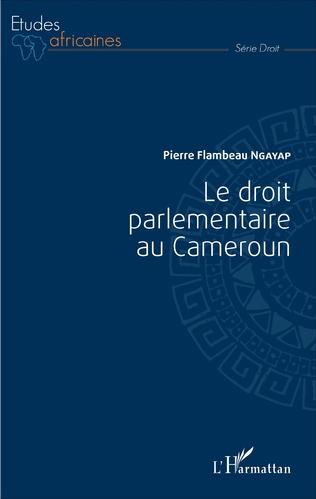 Couverture Le Droit parlementaire au Cameroun