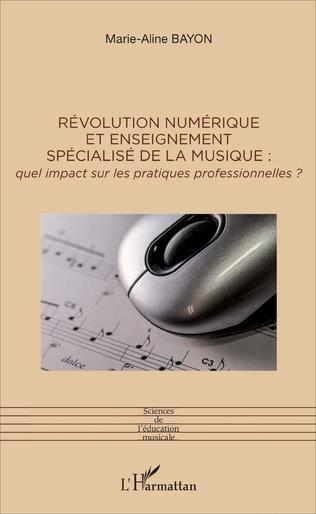 Couverture Révolution numérique et enseignement spécialisé de la musique :