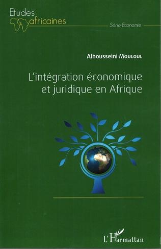 Couverture L'intégration économique et juridique en Afrique