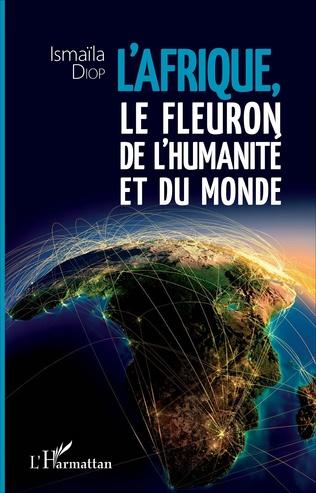 Couverture Afrique, le fleuron de l'humanité et du monde