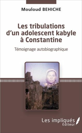 Couverture Les tribulations d'un adolescent kabyle à Constantine