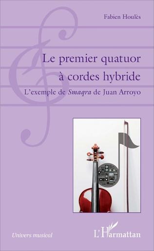 Couverture Le premier quatuor à cordes hybride