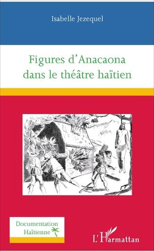 Couverture Figures d'Anacaona dans le théâtre haïtien