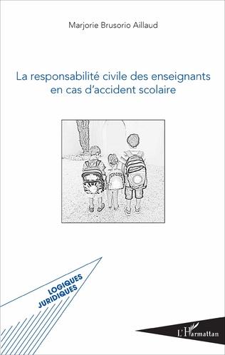 Couverture La responsabilité civile des enseignants en cas d'accident scolaire