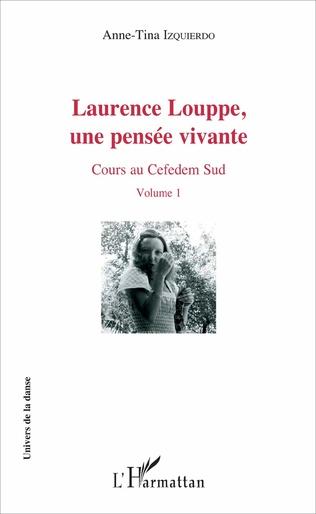 Couverture Laurence Louppe, une pensée vivante