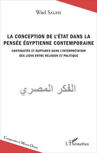 Couverture La conception de l'Etat dans la pensée égyptienne contemporaine