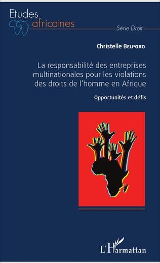 Couverture La responsabilité des entreprises multinationales pour les violations des droits de l'homme en Afrique