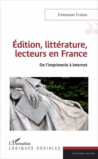 Couverture Edition, littérature, lecteurs en France