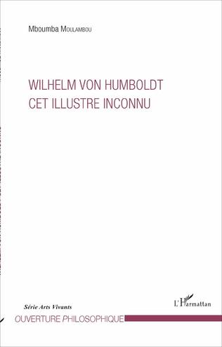 Couverture Willelm Von Humboldt cet illustre inconnu