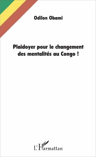 Couverture Plaidoyer pour le changement des mentalités au Congo !
