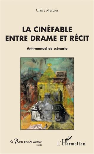 Couverture La cinéfable entre drame et récit