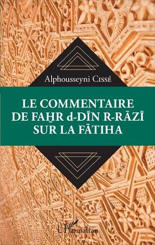 Couverture Le commentaire de Fahr d-Din R-Razi sur la Fatiha