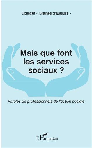 Couverture Mais que font les services sociaux ?
