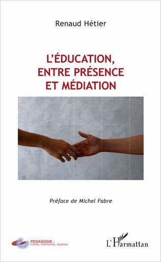 Couverture L'éducation, entre présence et médiation
