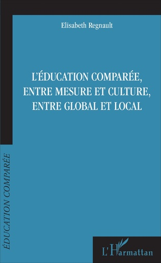 Couverture L'éducation comparée, entre mesure et culture, entre global et local