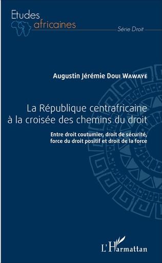 Couverture La République centrafricaine à la croisée des chemins du droit